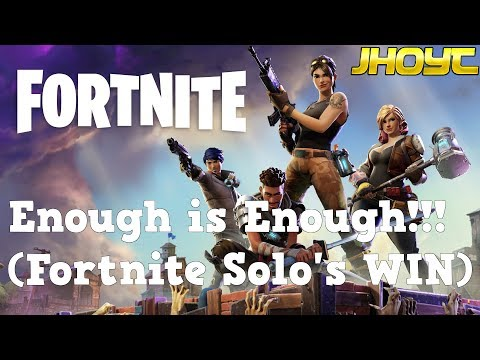 Enough is Enough!!! (Fortnite Solo's WIN)