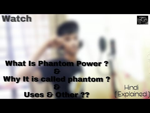 What is phantom power ? Why it is called phantom  ? what are uses ? for Condenser or dynamic|hindi