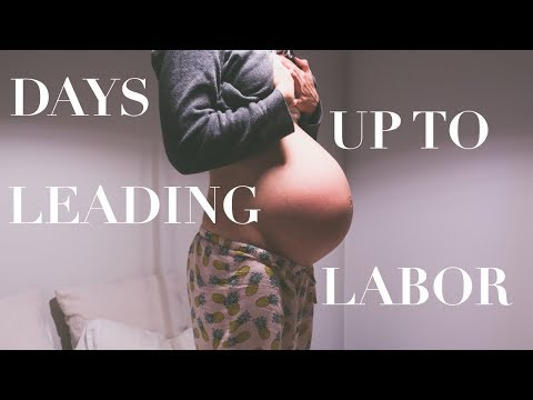 I'M PREGNANT - 👶🏻 DAYS LEADING UP TO LABOR