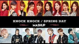 TWICE ♪ BTS •KNOCK KNOCK ♪ SPRING DAY  【MASHUP】