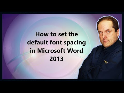 How to set the default font spacing in Microsoft Word 2013