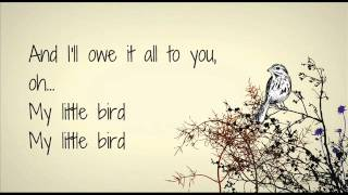 Ed Sheeran  Little Bird Lyrics Album Version