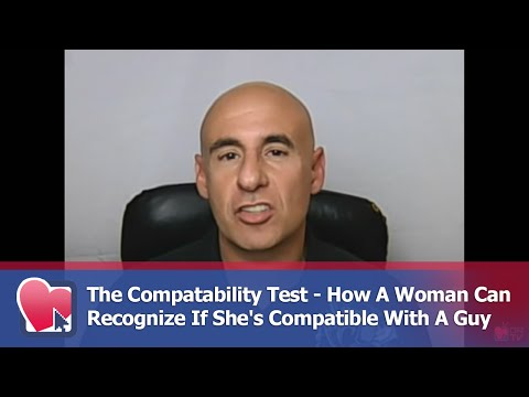 The Compatability Test- How A Woman Can Recognize If She's Compatible With A Guy