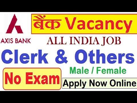 Axis Bank Recruitment 2018 Notification // All India Job // Bank Vacancy Apply Now