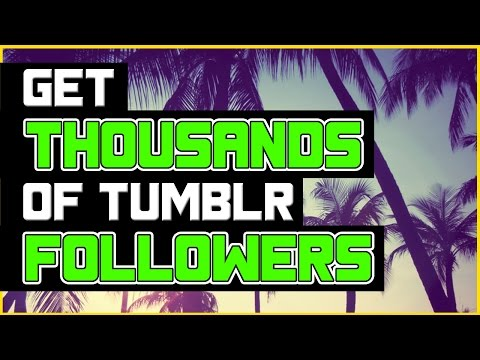 How to Get Thousands of Tumblr Followers - Stupidly Simple Strategy