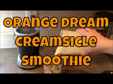 ORANGE DREAM CREAMSICLE Smoothie - Nutribullet - Smoothie Recipes