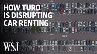 Why Turo, the 'Airbnb for Cars', Is Angering Rental Companies | WSJ