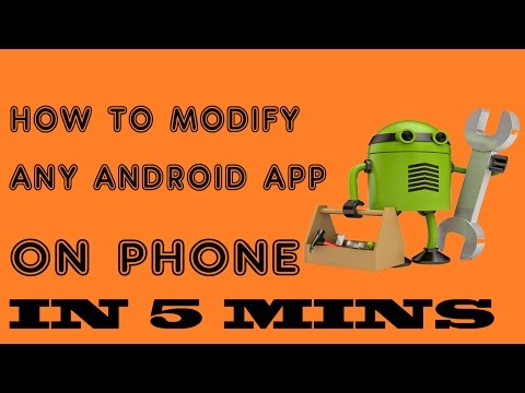 How to    Modify Or Edit    Any Android App    In 5 Minutes