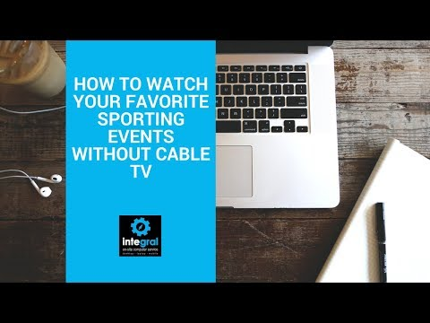 Tech Tips for Non-Tech People | How to Watch Your Favorite Sporting Events Without Cable TV