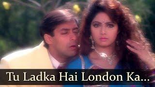 Tu Ladka Hai London - Salman Khan - Sridevi - Chaand Ka Tukda - Bollywood Songs