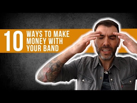 10 WAYS TO MAKE MONEY WITH YOUR BAND