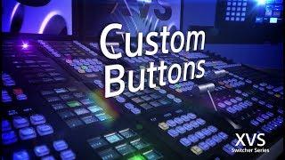 XVS Series Training Video (Custom Buttons)