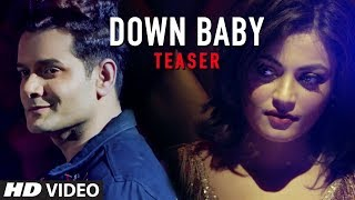 "Latest Video Song Teaser ""Down Baby"" Qaiz Khan Feat. Sneha Ullal Full Song Releasing On 17 December"