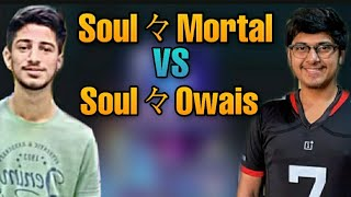 Soul Mortal VS Soul Owais   Who is the best PUBG Mobile player?