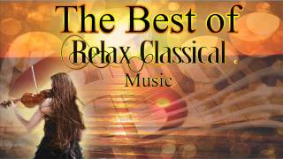 The Best of Relax Classical Music