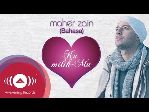 Maher Zain - Ku MilikMu (Bahasa Version) | Official Lyric Video