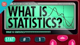 What Is Statistics: Crash Course Statistics #1