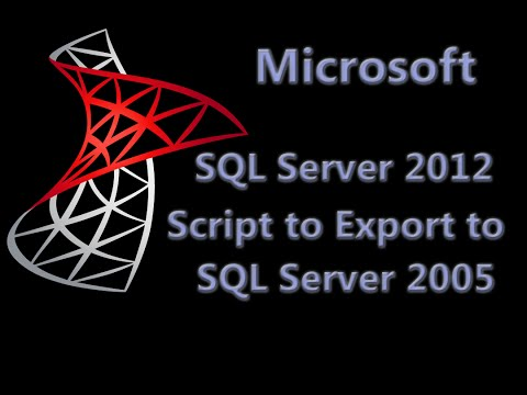 Microsoft SQL Server 2012 Export to SQL Server 2005 @SQLServer @sqltechcenter