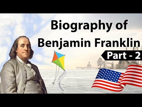 Biography of Benjamin Franklin Part 2 - Founding Fathers of the United States of America