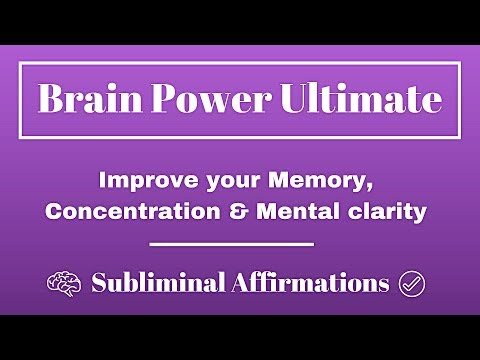 Brain Power Ultimate - Improve your Memory, Concentration & Mental clarity - Subliminal Affirmations