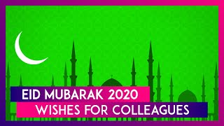 Eid Mubarak 2020 Wishes: WhatsApp Messages And Eid al-Fitr HD Images to Greet Your Colleagues