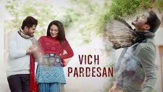 Vich Pardesan | Replay - Return Of Melody | Jassi Gill & Neeru Bajwa | Latest Punjabi Songs