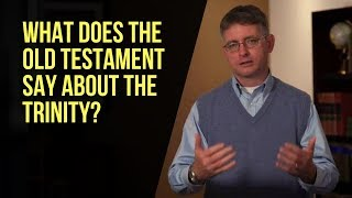 What Does the Old Testament Say About the Trinity?