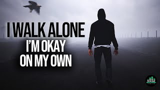 Walk Alone (The Song) Fearless Motivation