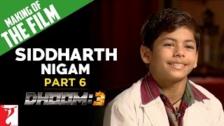 Making Of The Film - DHOOM:3   Part 6   Sidhharth Nigam   Aamir Khan