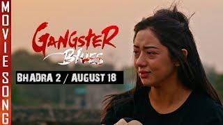 "New Nepali Movie - ""Gangster Blues"" Song || Aadha Kura ||Sanup Paudel || Ft. Anna Sharma, Aashirman"