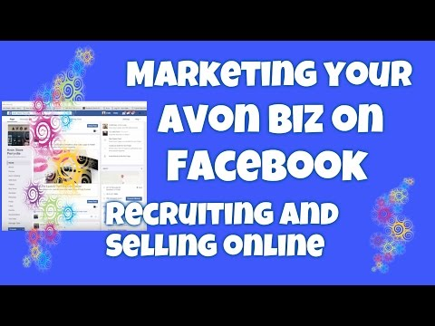 Marketing your Avon Biz on Facebook - Recruiting and Selling Online