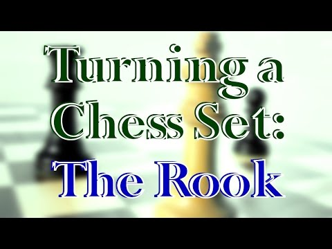 The Chess Set Project The Rook