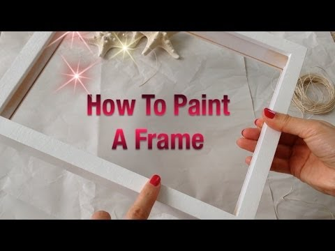 Quick & Easy DIY frame painting
