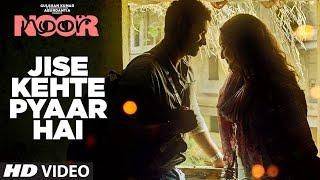 Jise Kehte Pyaar Hai Video Song | Noor |  Sonakshi Sinha | Amaal Mallik | Sukriti Kakar