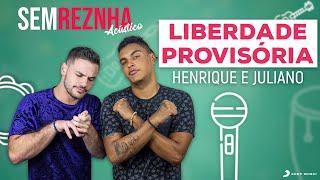 Liberdade Provisória (Henrique e Juliano) - Sem Reznha Acústico (Cover)