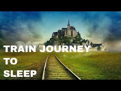 Guided meditation journey to sleep on a train  ( with video )