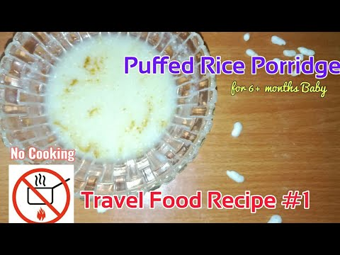 Instant Food for baby  Puffed Rice Porridge  Baby food while Travelling