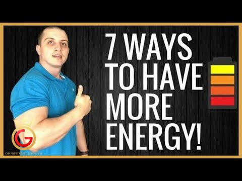 7 Ways To Have More Energy | How to Increase Your Energy Levels