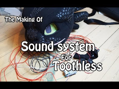 //The Making Of #16// Sound system for Toothless