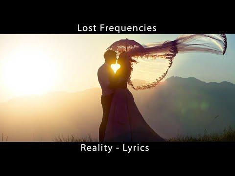 Lost Frequencies  - Reality - Lyrics