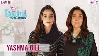 Alif's Yashma Gill's Journey From An Atheist To A Muslim | Part II | Rewind With Samina Peerzada