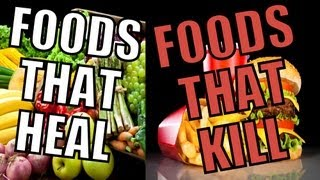 Foods That Heal & Foods That Kill