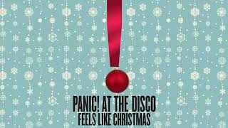 Panic! At The Disco - Feels Like Christmas (Official Audio)