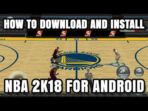 How To Download NBA 2K18 For Android