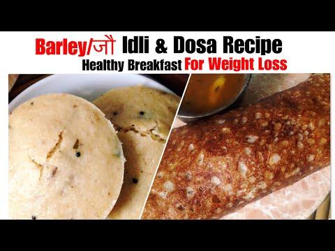 Barley/ जौ Idli & Dosa Recipe | How to make Barley Dosa | Healthy Breakfast | For Weight Loss