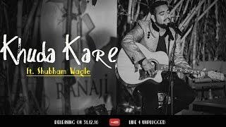 Khuda Kare (Cover) | Yasser Desai | Ft. Shubham Wagle