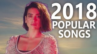 Most POPULAR Songs of 2018 I Hit Songs 2018