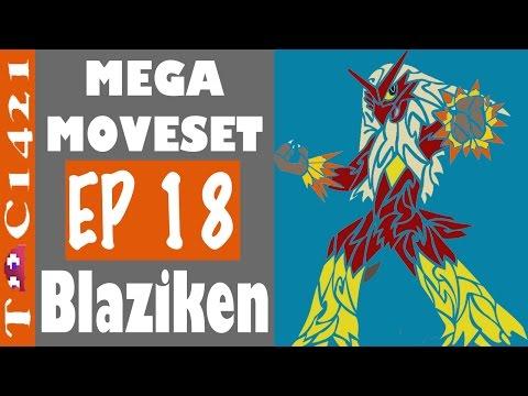 Mega Moveset | Ep 18 | Mega Blaziken | Pokemon