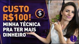 CUSTO R$100: O PREÇO DO SEU TEMPO! Técnica exclusiva pra ter mais dinheiro  (Isso ninguém te conta)