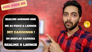 #Ask Ruhez - Realme Android One,Mi A3 Price & Launch,SD 735 5G,My Earnings,Helio P90 Phone,Realme X